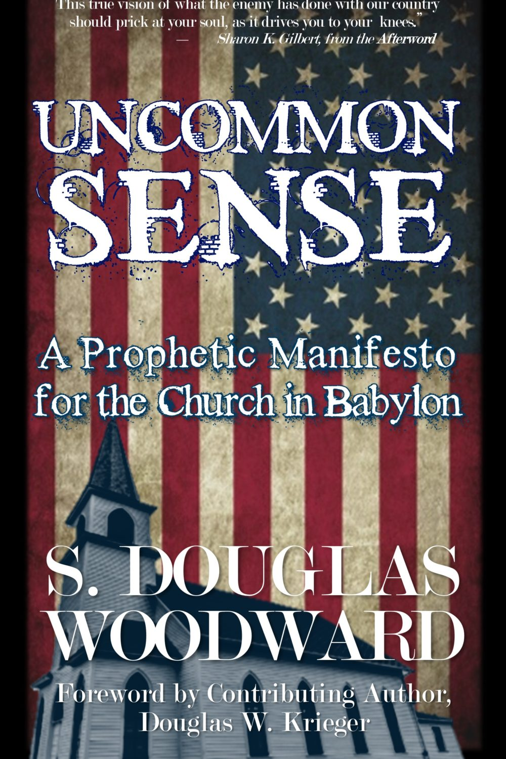 UNCOMMON SENSE:  A Prophetic Manifesto for the Church in Babylon