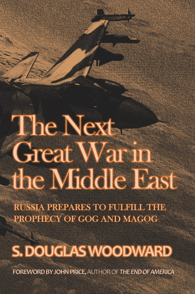 THE NEXT GREAT WAR IN THE MIDDLE EAST - Russia Prepares to Fulfill the Prophecy of God and Magog